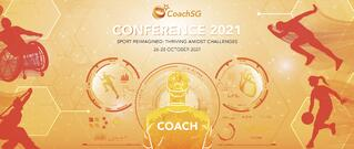 CoachSG Conference 2021 - All You Need To Know ahead of the upcoming 3-day hybrid event!