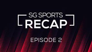 SG Sports Recap Ep 02